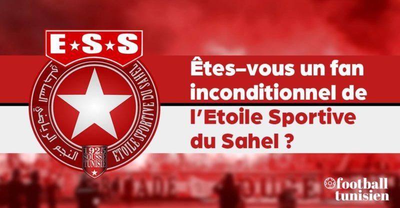 Etes-vous un fan inconditionnel de l'Etoile Sportive du Sahel?